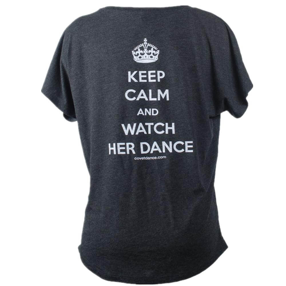 "Covet ""Keep Calm and Watch Her Dance"" Flowy Dolman Mom Shirt"
