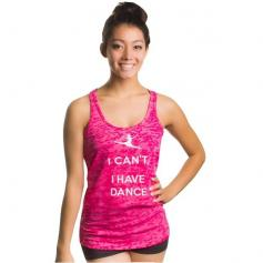 "Covet Adult ""I Can\'t, I Have Dance\"" Burnout Tank Top"